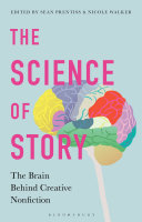 link to The science of story : the brain behind creative nonfiction in the TCC library catalog