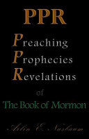 PPR - the Preaching, Prophecies, and Revelations of the Book of Mormon