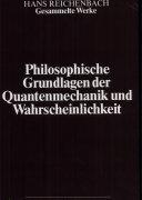 Gesammelte Werke. 5. Philosophische Grundlagen der Quantenmechanik und Wahrscheinlichkeit