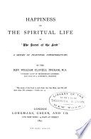 Happiness in the Spiritual Life, Or, The Secret of the Lord