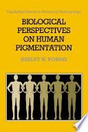 Biological Perspectives On Human Pigmentation Book PDF