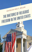 The Rhetoric of Religious Freedom in the United States