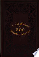 Last Words Of Remarkable Persons Compiled By J M H