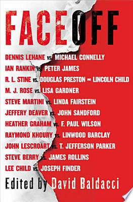 Book cover of 'FaceOff' by Lee Child, Michael Connelly, John Sandford, Lisa Gardner, Dennis Lehane, Steve Berry, Jeffery Deaver, Douglas Preston, Lincoln Child, James Rollins, Joseph Finder, Steve Martini, Heather Graham, Ian Rankin, Linda Fairstein, M. J. Rose, R.L. Stine, Raymond Khoury, Linwood Barclay, John Lescroart, T. Jefferson Parker, F. Paul Wilson, Peter James
