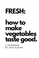 Fresh  How To Make Vegetables Taste Good