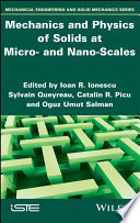 Mechanics and Physics of Solids at Micro  and Nano Scales