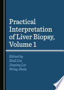 Practical Interpretation of Liver Biopsy, Volume 1