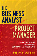 The Business Analyst / Project Manager