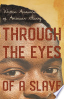 Through the Eyes of a Slave   Written Accounts of American Slavery