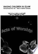 Raising Children In Islam Act Of Worship