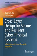Cross Layer Design for Secure and Resilient Cyber Physical Systems Book