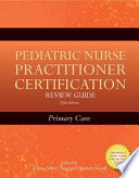 """Pediatric Nurse Practitioner Certification Review Guide: Primary Care"" by JoAnne Silbert-Flagg, Elizabeth D. Sloand"