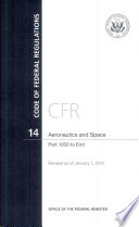 Code Of Federal Regulations Title 14 Aeronautics And Space Pt 1200 End Revised As Of January 1 2012