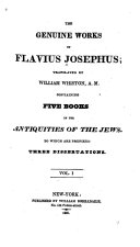 Containing five books of the Antiquities of the Jews, to which are prefixed three dissertations