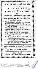 Mercurius Coelicus sive Almanack et Prognostication  vel speculum anni a Nativitate Jes  C  1662     By James Corss