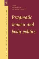 Pragmatic Women and Body Politics