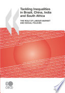Tackling Inequalities in Brazil, China, India and South Africa The Role of Labour Market and Social Policies