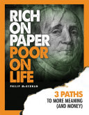 Rich On Paper Poor On Life     3 Paths to More Meaning   Money