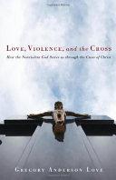 Love, Violence, and the Cross [Pdf/ePub] eBook