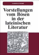 Vorstellungen vom Bösen in der lateinischen Literatur