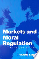 Markets and Moral Regulation  : Cultural Change in the European Union