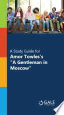 'A Study Guide for Amor Towles's ''A Gentleman in Moscow'''