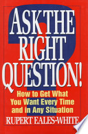 Ask the Right Question!