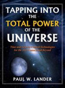 Tapping Into the Total Power of the Universe