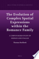 The Evolution Of Complex Spatial Expressions Within The Romance Family