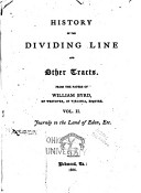 History of the Dividing Line and Other Tracts  Journey to the Land of Eden  etc