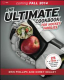 The Ultimate Cookbook for Hockey Families