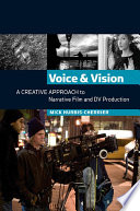 Voice and Vision  A Creative Approach to Narrative Film and DV Production