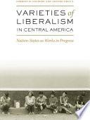 Varieties of Liberalism in Central America