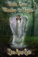 Celtic Tree Wisdom and Magick
