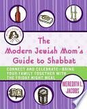 The Modern Jewish Mom s Guide to Shabbat
