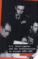 U. S. Intelligence and the Confrontation in Poland, 1980-1981
