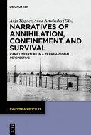 Narratives of Annihilation, Confinement, and Survival