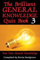 The Brilliant General Knowledge Quiz Book 3