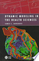 Dynamic Modeling in the Health Sciences Book