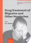 Drug Treatment of Migraine and Other Headaches
