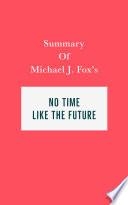 Summary of Michael J. Fox's No Time Like the Future