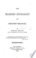 The Blessed Eucharist Our Greatest Treasure     Second Revised Edition