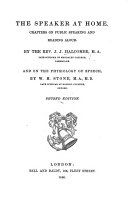 The Speaker at Home; Chapters on extempore and memoriter speaking ... by J. J. H. ... and on the physiology of speech by W. H. Stone