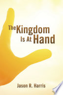 The Kingdom Is At Hand