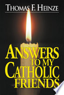 Answers to My Catholic Friends Book