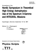 Proceedings of the Nordic Symposium in Theoretical High Energy Astrophysics  Use of the Spectrum X gamma and INTEGRAL Missions  Copenhagen  Denmark  September 14 16  1997