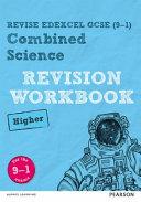 Revise Edexcel GCSE (9-1) Combined Science Higher Revision Workbook