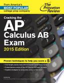 Cracking the AP Calculus AB Exam 2015 Edition
