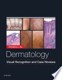 Dermatology: Visual Recognition and Case Reviews E-Book