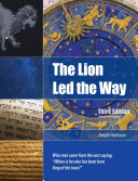 The Lion Led the Way: Third Edition (revised and expanded)